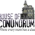 House of Conundrum