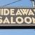 The Hideaway Saloon