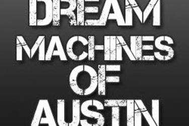 Dream Machines of Austin