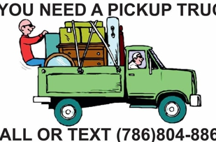 Pickup truck delivery service.  Text  786 804-8867