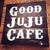 Good JuJu Cafe - CLOSED