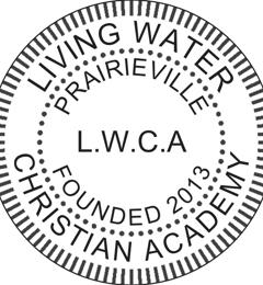 Living Water Christian Academy - Prairieville, LA
