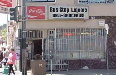 Bus Stop Liquors & Deli - San Francisco, CA