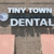 Tiny Town Dental