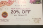 Vista Nails is now under New Management with Special 20% off for all services. Please present your Coupon to get 20% off. Thank you