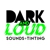 Dark and Loud sounds+tinting